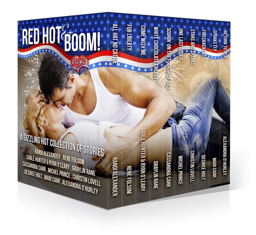 Have a Sizzling Hot Independence Day - Red Hot and BOOM! - Randi Alexander