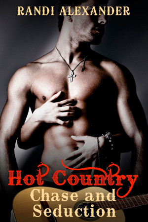 Hot Country #1: Chase and Seduction