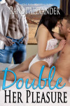 Double Seduction #2: Double Her Pleasure