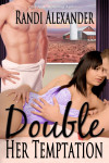 Double Seduction #3: Double Her Temptation